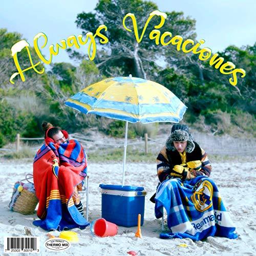 Always Vacaciones (feat. Xavibo, Çantamarta)