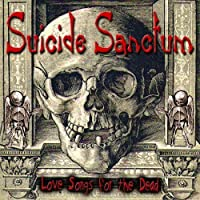 Love Songs for the Dead by Suicide Sanctum