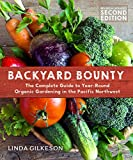 Backyard Bounty - Revised & Expanded 2nd Edition: The Complete Guide to Year-round Gardening in the Pacific...
