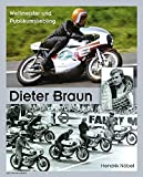 Dieter Braun - Weltmeister und Publikumsliebling - Hendrik Nöbel