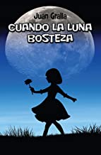 Cuando la luna bosteza/ When the moon yawns