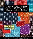 Boro & Sashiko, Harmonious Imperfection - The Art of Japanese Mending & Stitching