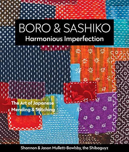 Boro & Sashiko, Harmonious Imperfection: The Art of Japanese Mending & Stitching