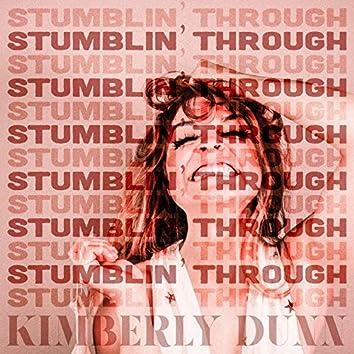 Stumblin' Through