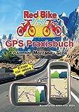 GPS Praxisbuch Garmin Montana - Serie: Einer für alles (GPS Praxisbuch-Reihe von Red Bike) (German Edition)