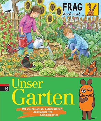 Frag doch mal ... die Maus! - Unser Garten: Band 24 (Die Sachbuchreihe, Band 24)
