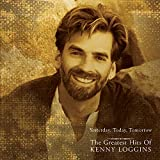 Songtexte von Kenny Loggins - Yesterday, Today, Tomorrow: The Greatest Hits of Kenny Loggins