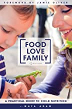 Best food love family a practical guide to child nutrition Reviews