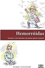 Hemorróidas: Sem dor e sem sintomas em apenas quatro semanas