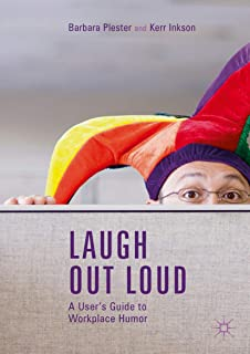 Laugh out Loud: A User's Guide to Workplace Humor