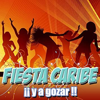 Fiesta Caribe y a Gozar!!!