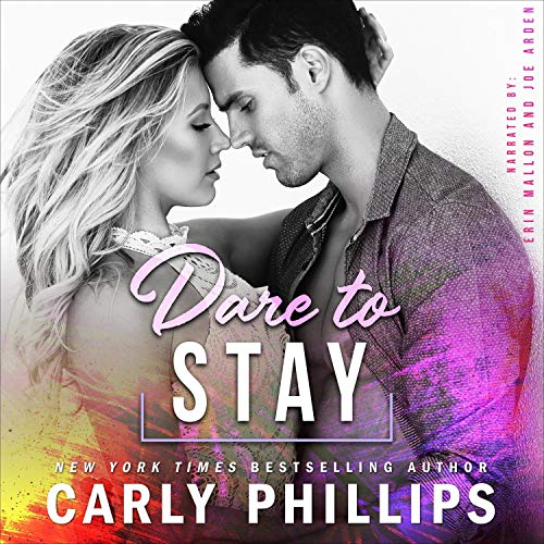 Dare to Stay Audiobook By Carly Phillips cover art