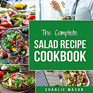 The Complete Salad Recipe Cookbook audiobook cover art