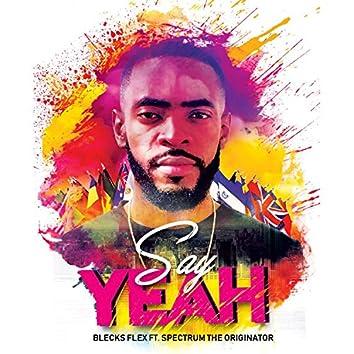 Say Yeah (feat. Spectrum the Originator)