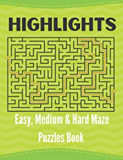 Highlights Easy, Medium & Hard Maze Puzzles Book: Mix Highlights Maze Puzzles Games Book | Great for improving Persistence...