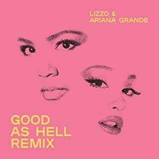 Good As Hell (feat. Ariana Grande) [Remix]