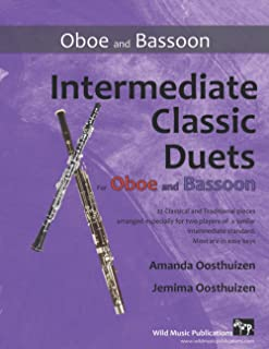 Intermediate Classic Duets for Oboe and Bassoon: 22 classical and traditional melodies arranged for two players of interme...