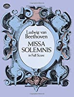 Beethoven: Missa Solemnis in Full Score