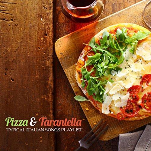 Pizza & Tarantella: Typical Italian Songs Playlist