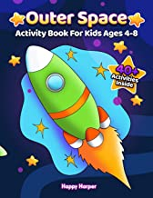 Outer Space Activity Book For Kids Ages 4-8: A Fun And Engaging Outer Space Gift Game Book For Boys and Girls Filled With ...