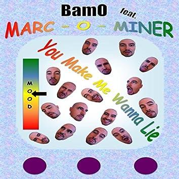 You Make Me Wanna Lie (feat. Marc Miner)