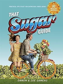 That Sugar Guide by [Damon Gameau, Zoe Gameau]