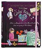 The Girls' Book: Das außergewöhnliche Handbuch für neugierige Mädchen | Spielen, Basteln und Spaß in einem Buch