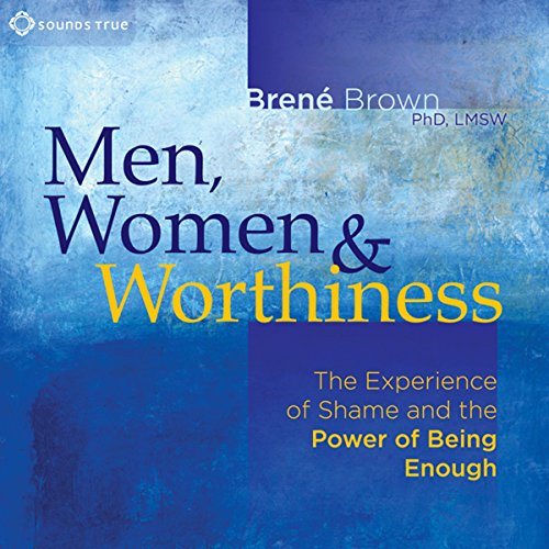 Men, Women and Worthiness audiobook cover art