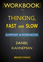 WORKBOOK For Thinking, Fast and Slow by Daniel Kahneman