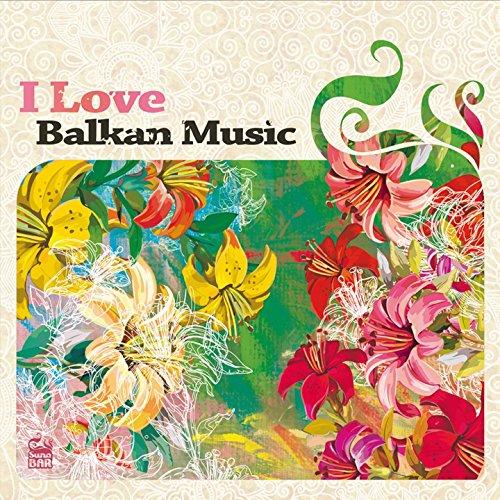 I Love Balkan Music, Vol. 2
