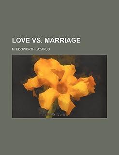 Love vs. Marriage (Volume 1)