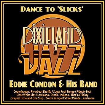 Dance to 'Slicks' Dixieland Jazz!
