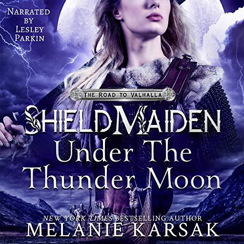 Shield-Maiden: Under the Thunder Moon Audiobook By Melanie Karsak cover art