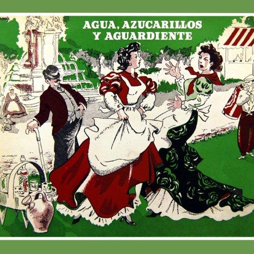Agua Azucarillos Y Aguardiente: Amas