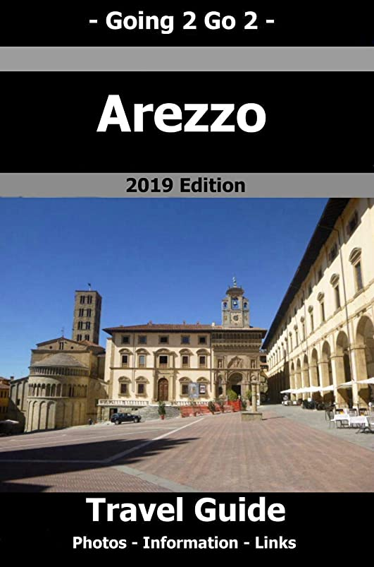 虐殺欠如公式Going 2 Go 2 Arezzo Travel Guide 2019 (English Edition)