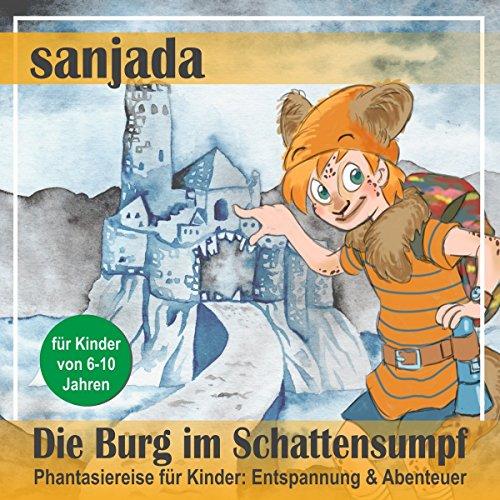 Die Burg im Schattensumpf - Phantasiereise für Kinder. Entspannung & Abenteuer Titelbild