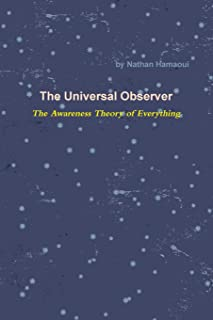 The Universal Observer - The Awareness Theory of Everything