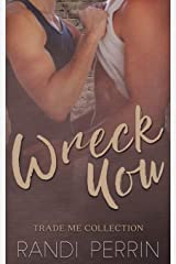 Wreck You: Trade Me Paperback