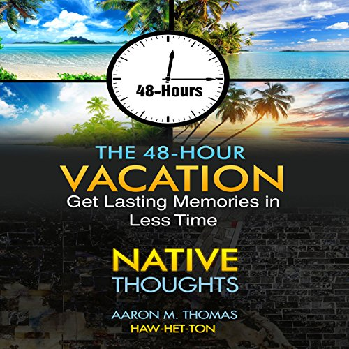 The 48-Hour Vacation: Native Thoughts audiobook cover art