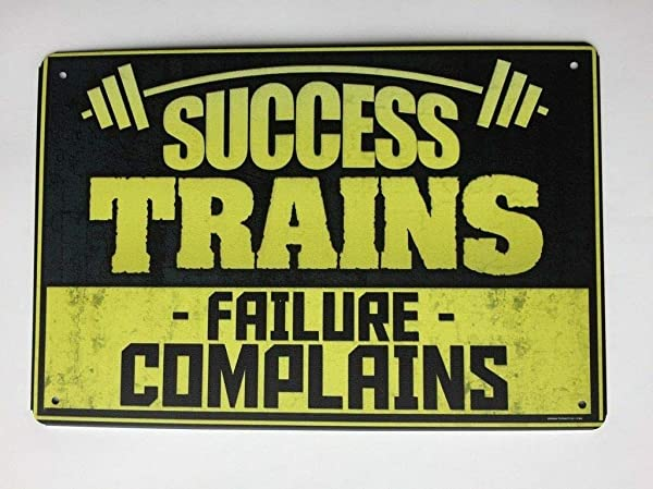 Success Trains Failure Complains Work Out Tin Sign Gym Sign TS144