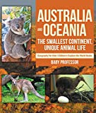 Australia and Oceania : The Smallest Continent, Unique Animal Life - Geography for Kids | Children's Explore the World Books (English Edition)