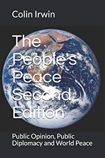 The People's Peace Second Edition: Public Opinion, Public Diplomacy and World Peace