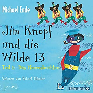 Jim Knopf und die Wilde 13                   Autor:                                                                                                                                 Michael Ende                               Sprecher:                                                                                                                                 Robert Missler                      Spieldauer: 7 Std. und 59 Min.     356 Bewertungen     Gesamt 4,7