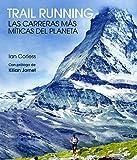 Trail Running: Las carreteras más míticas del planeta (Ocio y deportes)