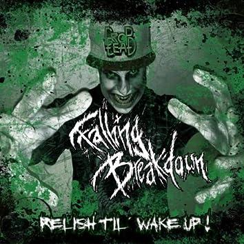 Relish Til Wake Up