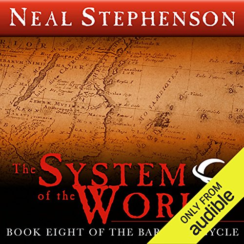 The System of the World     Book Eight of The Baroque Cycle               Autor:                                                                                                                                 Neal Stephenson                               Sprecher:                                                                                                                                 Neal Stephenson (introduction),                                                                                        Kevin Pariseau,                                                                                        Simon Prebble                      Spieldauer: 11 Std. und 37 Min.     15 Bewertungen     Gesamt 4,8