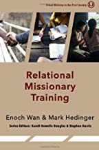 Relational Missionary Training: Theology, Theory & Practice (Urban Ministry in the 21st Century)