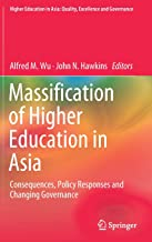 Massification of Higher Education in Asia: Consequences, Policy Responses and Changing Governance
