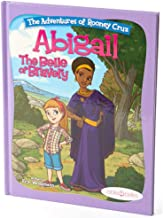 "Bible Stories for Girls, ""The Adventures of Rooney Cruz: Abigail The Belle Of Bravery"" A Bible Story Book For Kids, Prayer Book for Christian Girls & Boys, Sunday School Teachers"