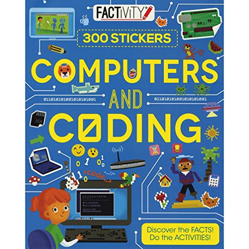 Factivity Computers and Coding: Discover the Facts! Do the Activities! (Reference Activity Stickers)
